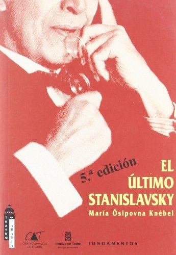 El Último Stanislavski (Arte / Teoria teatral)