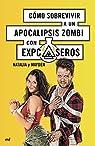 Cómo sobrevivir a un apocalipsis zombi par Natalia