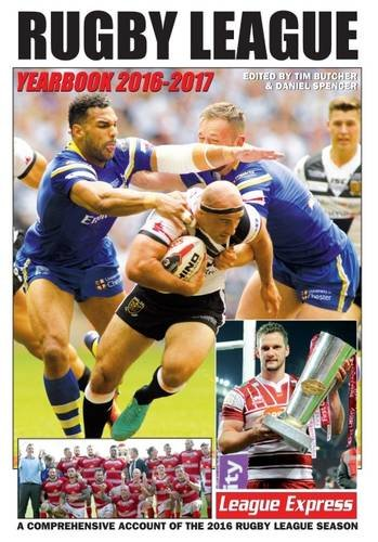 Rugby League Yearbook 2016-2017: A Comprehensive Account of the 2016 Rugby League Season (Annual Rugby League Yearbook Sponsored by League Express)
