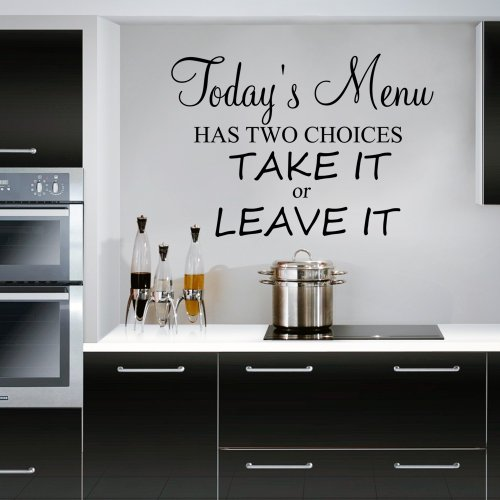 Price comparison product image Today's Menu Has Two Choices - Take it or leave it - Wall Decal Quote Sticker kitchen dining room (Small)