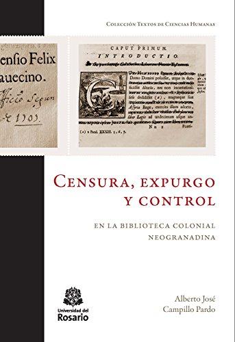 Censura, expurgo y control en la biblioteca colonial neogranadina