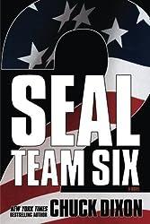 SEAL Team Six 2: A Novel by Dixon, Chuck (2014) Paperback