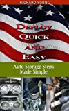 Deploy Quick and Easy: Auto Storage Steps Made Simple (Ask Ralph the Auto Mechanic book Book 1)