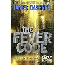 The Fever Code: Book Five; Prequel (The Maze Runner Series, Band 5)