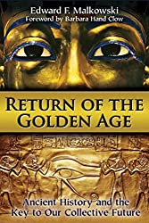 [Return of the Golden Age: Ancient History and the Key to Our Collective Future] (By: Edward F. Malkowski) [published: February, 2014]