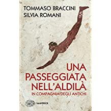 Una passeggiata nell'Aldilà: in compagnia degli Antichi (Piccola biblioteca Einaudi. I Maverick Vol. 678) (Italian Edition)