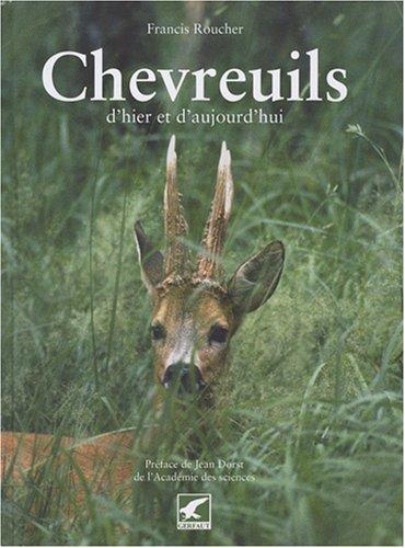 Chevreuils : D'hier et d'aujourd'hui par Francis Roucher