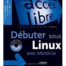 Débuter sous Linux avec Mandriva (1Cédérom)