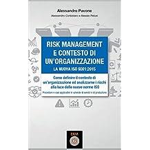 Risk management e contesto di un'organizzazione: La nuova ISO 9001:2015 (Italian Edition)