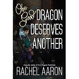 One Good Dragon Deserves Another (Heartstrikers) (Volume 2) by Rachel Aaron (2015-12-11)