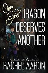 One Good Dragon Deserves Another: Volume 2 (Heartstrikers) by Rachel Aaron (2015-12-11)