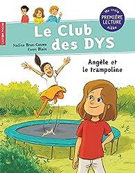 Le club des DYS, tome 3 : Angèle et le trampoline par Nadine Brun-Cosme