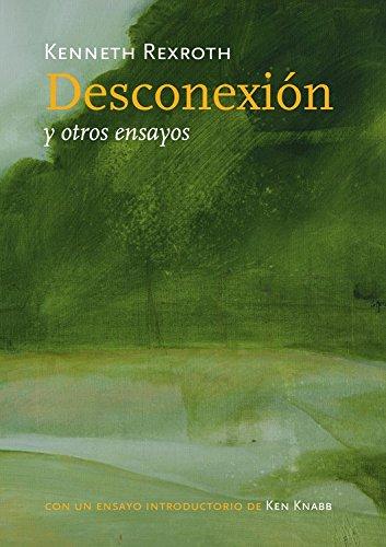 Desconexión y otros ensayos por Kenneth Rexroth
