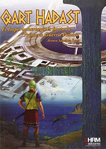Qart Hadast: El imperio cartaginés hasta la Primera Guerra Púnica (H de Historia) por Arturo Sánchez Sanz