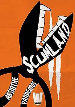 Scumland par [Pandemos, Absinthe]