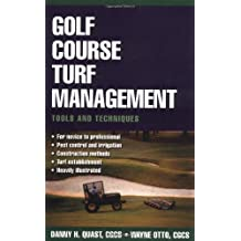 Golf Course Turf Management: Tools and Techniques by Danny H. Quast (2003-11-11)