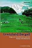 Grenzland Bergell: Wege und Geschichten zwischen Maloja und Chiavenna