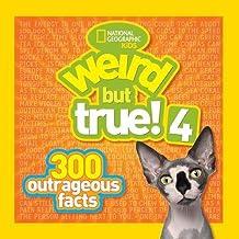 Weird But True! 4: 300 Outrageous Facts