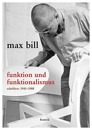 Max Bill - Funktion und Funktionalismus: Schriften 1945-1988 Buch-Cover