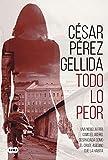4. Todo lo peor - César Pérez Gellida