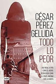 Todo lo peor par  César Pérez Gellida