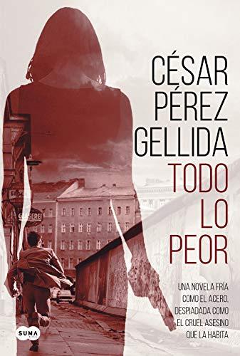 Todo lo peor eBook: César Pérez Gellida: Amazon.es: Tienda Kindle
