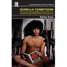 Guerilla Conditions: La Folle Epopee Cinematographique D'Antony Balch Avec William Burroughs, Richard Gordon, Et Tous Les Autres