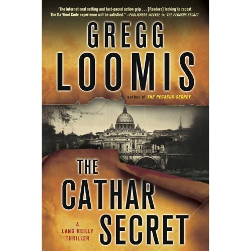 The Cathar Secret: [A Lang Reilly Thriller] (Lang Reilly Thrillers) by Gregg Loomis (2014-09-16)