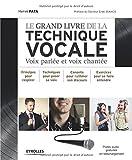Le grand livre de la technique vocale - Voix parlée et voix chantée avec cd-rom, Principe pour respirer, Techniques pour poser sa voix, Conseils pour ... discours, Exercices pour se faire entendre