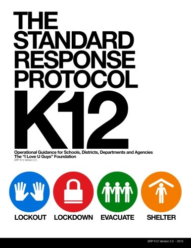 The Standard Response Protocol - K12: Operational Guidance for Schools, Districts, Departments and Agencies (The Standard Response Protocol - V2, Band 3) (District V2)