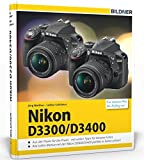 Nikon D3300 / D3400: Für bessere Fotos von Anfang an! - Lothar Schlömer