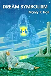 Dream Symbolism by Manly P. Hall (1996-07-02)