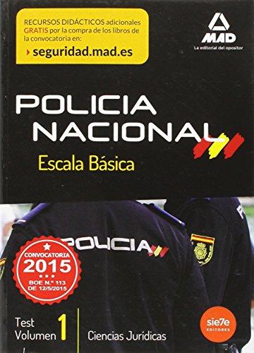 Escala Básica de Policía Nacional. Test Ciencias Jurídicas Volumen 1 (Fuerzas Cuerpos Seguridad 2015)