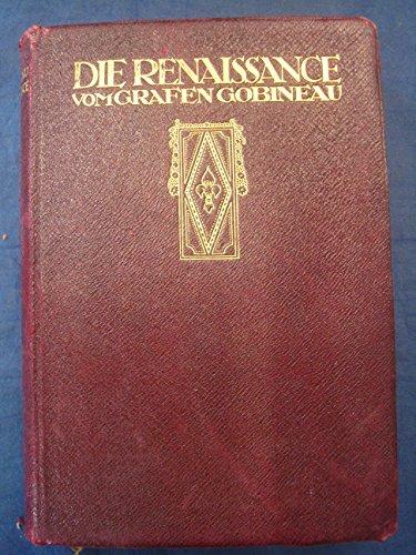 Die Renaissance by Grafen Gobineau