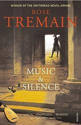 Music & Silence: Winner of the Whitbread Novel Award 1999