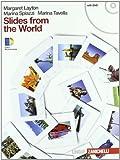 Slides from the world. Con espansione online. Per le Scuole superiori. Con DVD-ROM