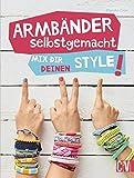 Armbänder selbstgemacht: Mix dir deinen Style!