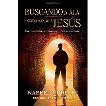 Buscando a Al¨¢, encontrando a Jes¨²s: Un musulm¨¢n devoto encuentra al cristianimo (Spanish Edition) by Qureshi, Nabeel (2015) Paperback