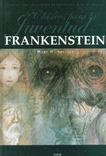 Frankestein (Clasicos Para La Juventud / Youth Classics) by Mary Wollstonecraft Shelley (2005-10-06)