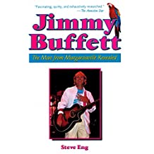 Jimmy Buffet: The Man From Margaritaville Revealed (English Edition)
