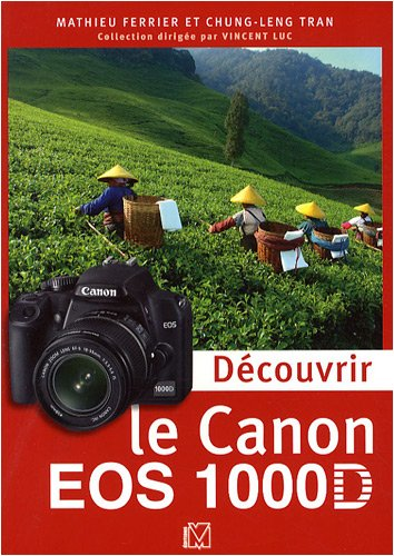 Dcouvrir le Canon EOS 1000D