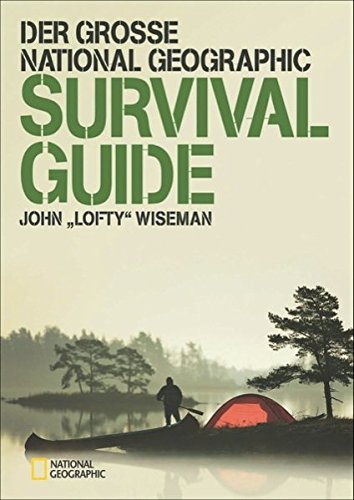 Der große NATIONAL GEOGRAPHIC Survival Guide -
