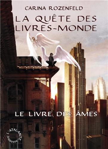 La Quête des livres-mondes (1) : Le Livre des âmes