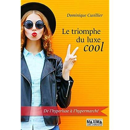 Le triomphe du luxe cool