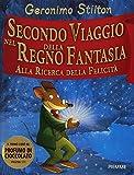 Scarica Libro Secondo viaggio nel Regno della Fantasia Alla ricerca della felicita Ediz illustrata (PDF,EPUB,MOBI) Online Italiano Gratis
