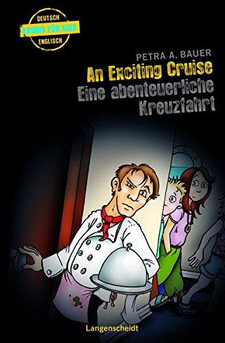 An Exciting Cruise - Eine abenteuerliche Kreuzfahrt (Englische Krimis für Kids)