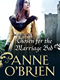 Chosen for the Marriage Bed (Mills & Boon M&B) (Mills & Boon Historical)