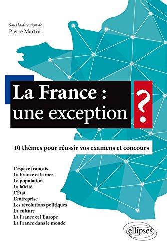 La France une Exception ? 10 Thèmes pour Réussir vos Examens et Concours