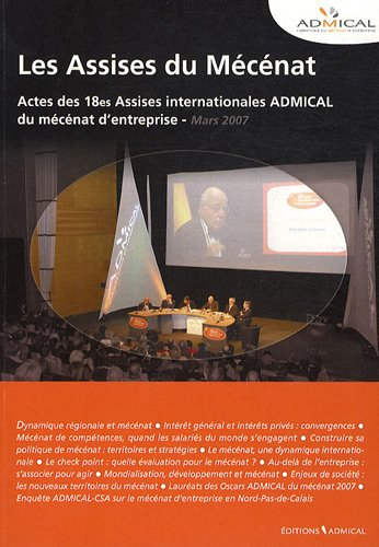 Les Actes des 18e Assises internationales ADMICAL du mcnat d'entreprise : Lille, mars 2007