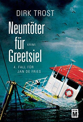 Neuntöter für Greetsiel (Jan de Fries 4) - Friesen Tote
